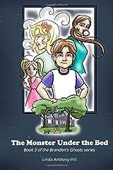 The Monster Under the Bed (Branden's Ghosts) (Volume 3) Paperback