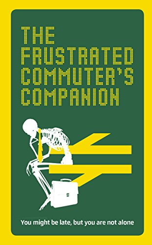 The Frustrated Commuter's Companion: A survival guide for the bored and desperate