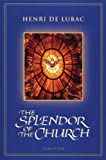 Splendor of the Church, Henri De Lubac, 0898707420