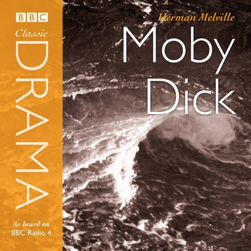 Classic Drama: Moby Dick (Dramatised) Audiobook [Free Download by Trial] thumbnail