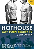Hothouse, episode 3: The Baum Twins Jerk Each Other Off, But Not In A Gay Way