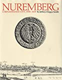 Front cover for the book Nuremberg, a Renaissance city, 1500-1618 by Jeffrey Chipps Smith