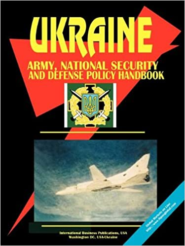 Book Ukraine Army, National Security and Defense Policy Handbook (World Business, Investment and Government Library)