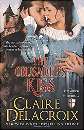 The Crusader's Kiss: A Medieval Romance (The Champions of Saint Euphemia)