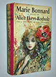 img - for MARIE BONNARD ~ A Novel by Alice Ekert-Rotholz (Author of THE TIME OF THE DRAGONS) book / textbook / text book
