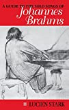 img - for A Guide to the Solo Songs of Johannes Brahms book / textbook / text book