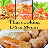 ->> Thai cooking: E-San menus(Full illustrations and graphics): Amazing Thai Food - Clear and easy to follow. (Thai recipes Book 1)