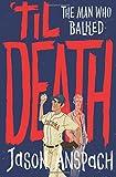 'til Death: The Man Who Balked (Rockwell Return Files) (Volume 3)