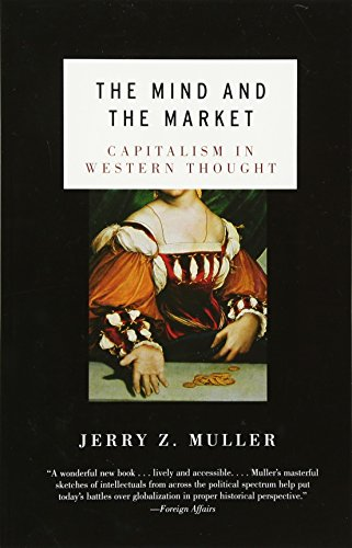 The Mind and The Market - Capitalism in Western Thought