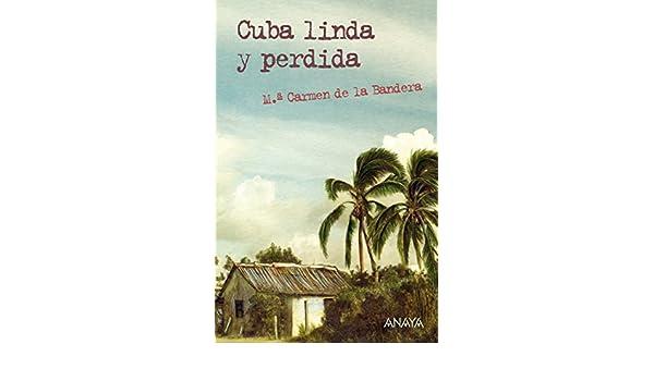 Amazon.com: Cuba linda y perdida (Literatura Juvenil (A Partir De 12 Años) - Leer Y Pensar-Selección) (Spanish Edition) eBook: M.ª Carmen de la Bandera, ...