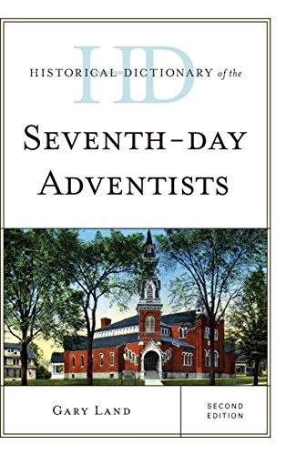 Historical Dictionary of the Seventh-Day Adventists (Historical Dictionaries of Religions, Philosophies, and Movements S