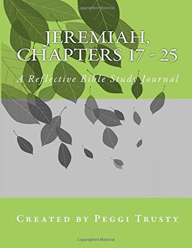 Jeremiah, Chapters 17 - 25: A Reflective Bible Study Journal pdf