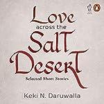 Love Across the Salt Desert | Keki N. Daruwalla