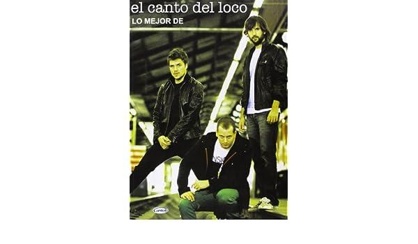 MEJOR DE EL CANTO DEL LOCO (Lo Mejor): Amazon.es: El Canto del Loco, Libros de musica: Libros