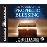 The Power of the Prophetic Blessing: An Astonishing Revelation for a New Generation by John Hagee (2012-08-30)