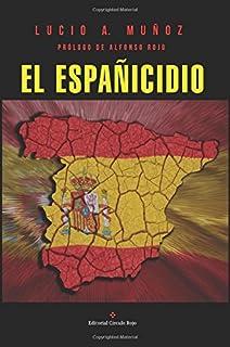 El españicidio: España en el SXXI, la ruinosa herencia que dejó la ...