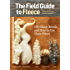 The Field Guide to Fleece: 100 Sheep Breeds & How to Use Their Fibers