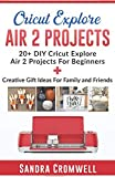 CRICUT EXPLORE AIR 2 PROJECTS: 20+ DIY Cricut