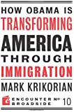 How Obama is Transforming America Through Immigration (Encounter Broadsides)