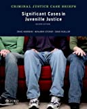 Significant Cases in Juvenile Justice, Craig Hemmens and Benjamin Steiner, 0199958416