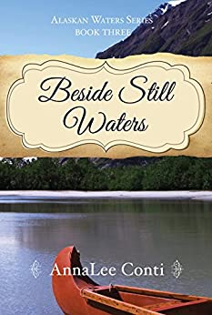 Beside Still Waters (Alaskan Waters Series Book 3) by [Conti, AnnaLee]