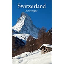 Switzerland (A Travelogue - Book 10)