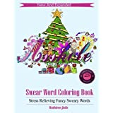 Swear Word Coloring Book: Christmas Edition: Stress Relieving Classic Insults To Color ( Adult coloring books)