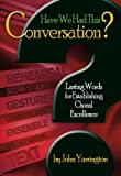 img - for Have We Had This Conversation?: Lasting Words for Establishing Choral Excellence book / textbook / text book
