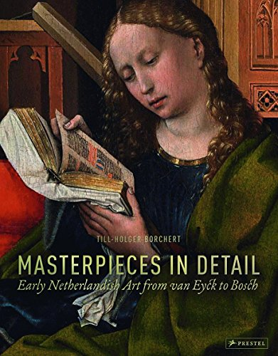 Masterpieces in Detail: Early Netherlandish Art from van Eyck to Bosch (Distributed Creativity)