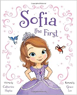 Sofia The First Disney Book Group Catherine Hapka Grace Lee