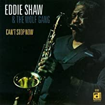 Can't Stop Now by Eddie Shaw & Wolf Gang