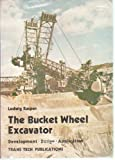 The Bucket Wheel Excavator : Bulk Materials Handling Ser, Rasper, Ludwig, 0878490124