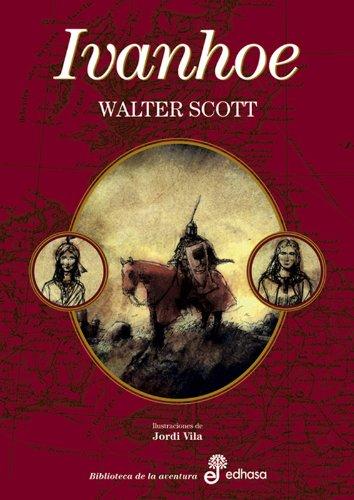 Ivanhoe (Biblioteca De La Aventura) Tapa dura – 2 oct 2007 Walter Scott S.A. 8435055671 1160695