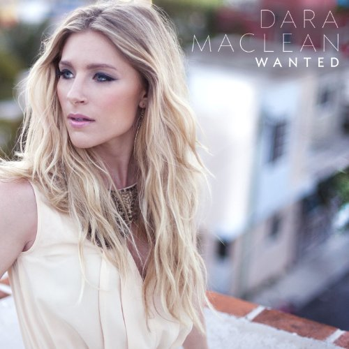 Dara Maclean - Wanted (2013)
