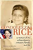 img - for Condoleezza Rice: A Memoir of My Extraordinary, Ordinary Family and Me book / textbook / text book