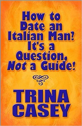 what is it like to date an italian man