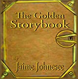 The Golden Storybook, Jaime Johnesee, 1495215555