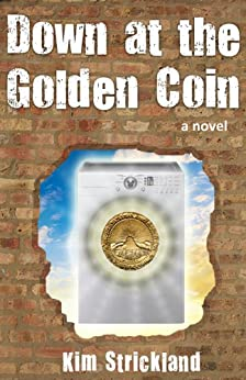 Down at the Golden Coin by [Strickland, Kim]