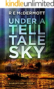 Under a Tell-Tale Sky: After the EMP (Disruption Book 1)