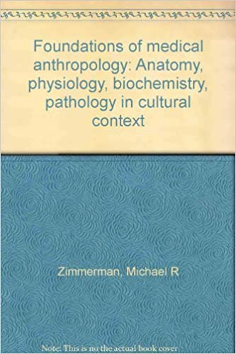 Foundations of medical anthropology: Anatomy, physiology ...