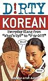 Kyпить Dirty Korean: Everyday Slang from (Dirty Everyday Slang) на Amazon.com