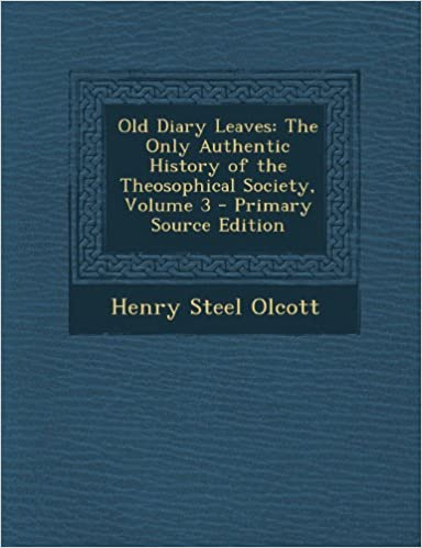 Old Diary Leaves: The Only Authentic History of the Theosophical Society, Volume 3