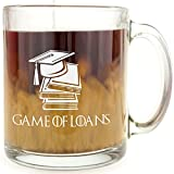 Game of Loans Glass Coffee Mug - Makes a Great Gift for College Students!