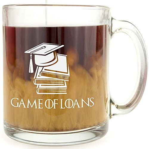 Game of Loans Glass Coffee Mug - Makes a Great Gift for Students!