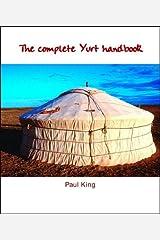 The Complete Yurt Handbook Paperback