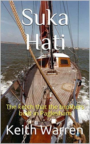 Amazon com: SUKA HATI: The ketch that the brothers built in