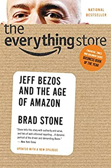 The Everything Store: Jeff Bezos and the Age of Amazon by [Stone, Brad]