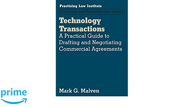 Technology Transactions A Practical Guide To Drafting And