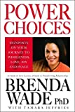 Power Choices, Brenda Wade, 0979155401