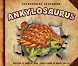 Ankylosaurus (Introducing Dinosaurs)